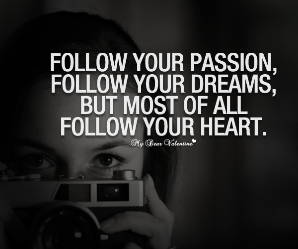 Dream Follow Your Heart Wherever It May Go Yourhappyplaceblog