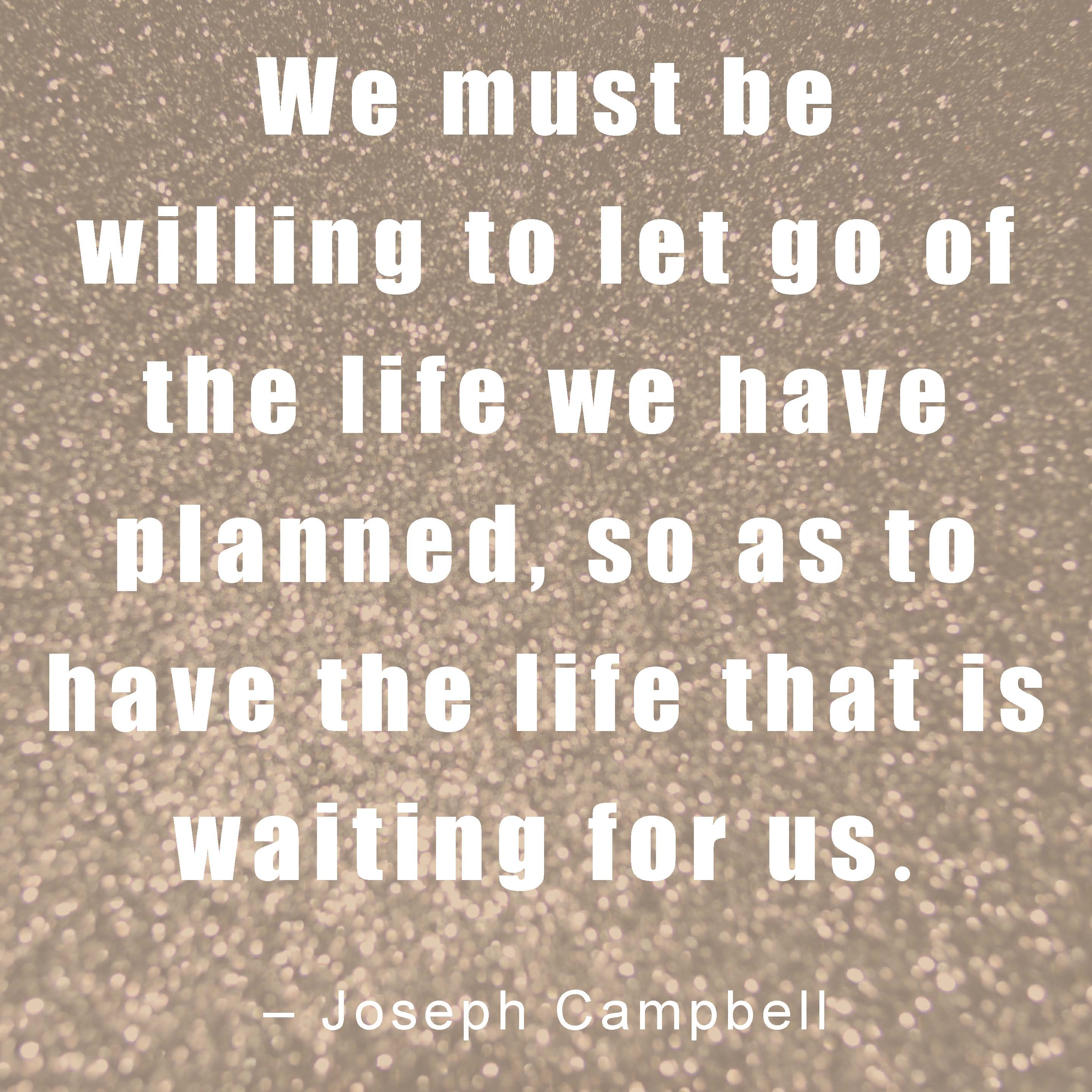 Moving On Quote Joseph Campbell Quotes  Yourhappyplaceblog