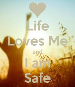 life-loves-me-and-i-am-safe
