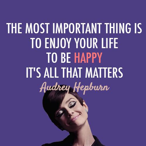 Audrey Hepburn quotes – yourhappyplaceblog