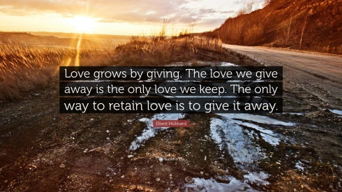 214803-elbert-hubbard-quote-love-grows-by-giving-the-love-we-give-away-is