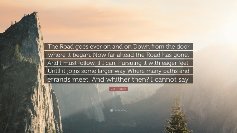 354464-j-r-r-tolkien-quote-the-road-goes-ever-on-and-on-down-from-the