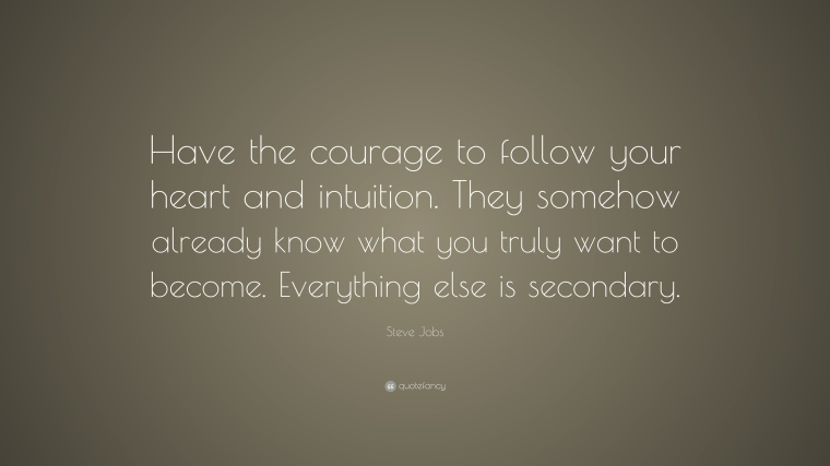 1909-steve-jobs-quote-have-the-courage-to-follow-your-heart-and