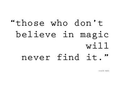 quotes-from-alice-in-wonderland-those-who-dont-believe-in-magic-will-never-find-it-white-background-color-hatter-said-it.jpg
