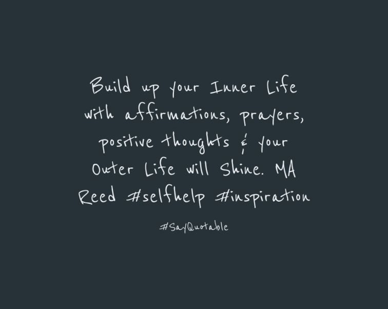 3-quote-about-build-up-your-inner-life-with-affirmations-pr-image-black-background.jpg