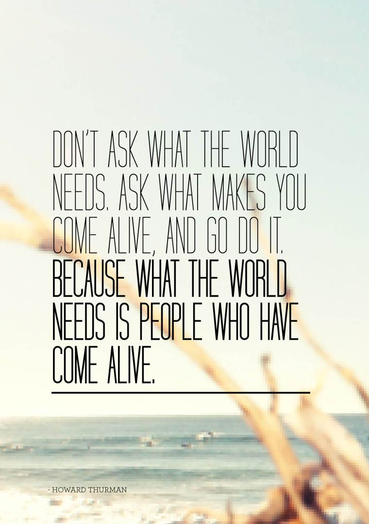 164351-don-t-ask-what-the-world-needs-quote