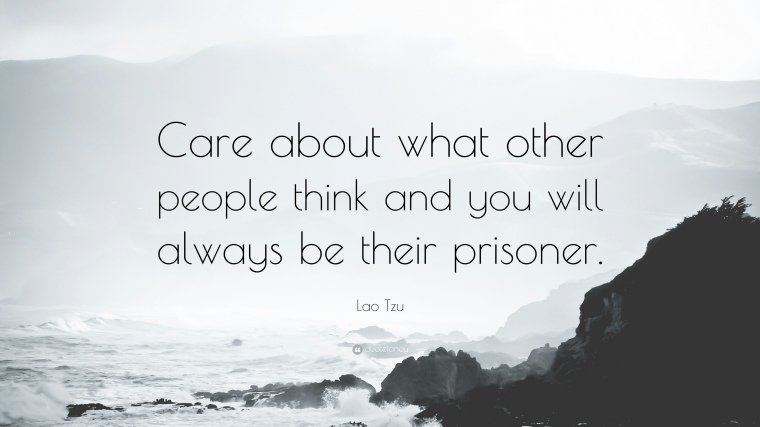 24534-Lao-Tzu-Quote-Care-about-what-other-people-think-and-you-will