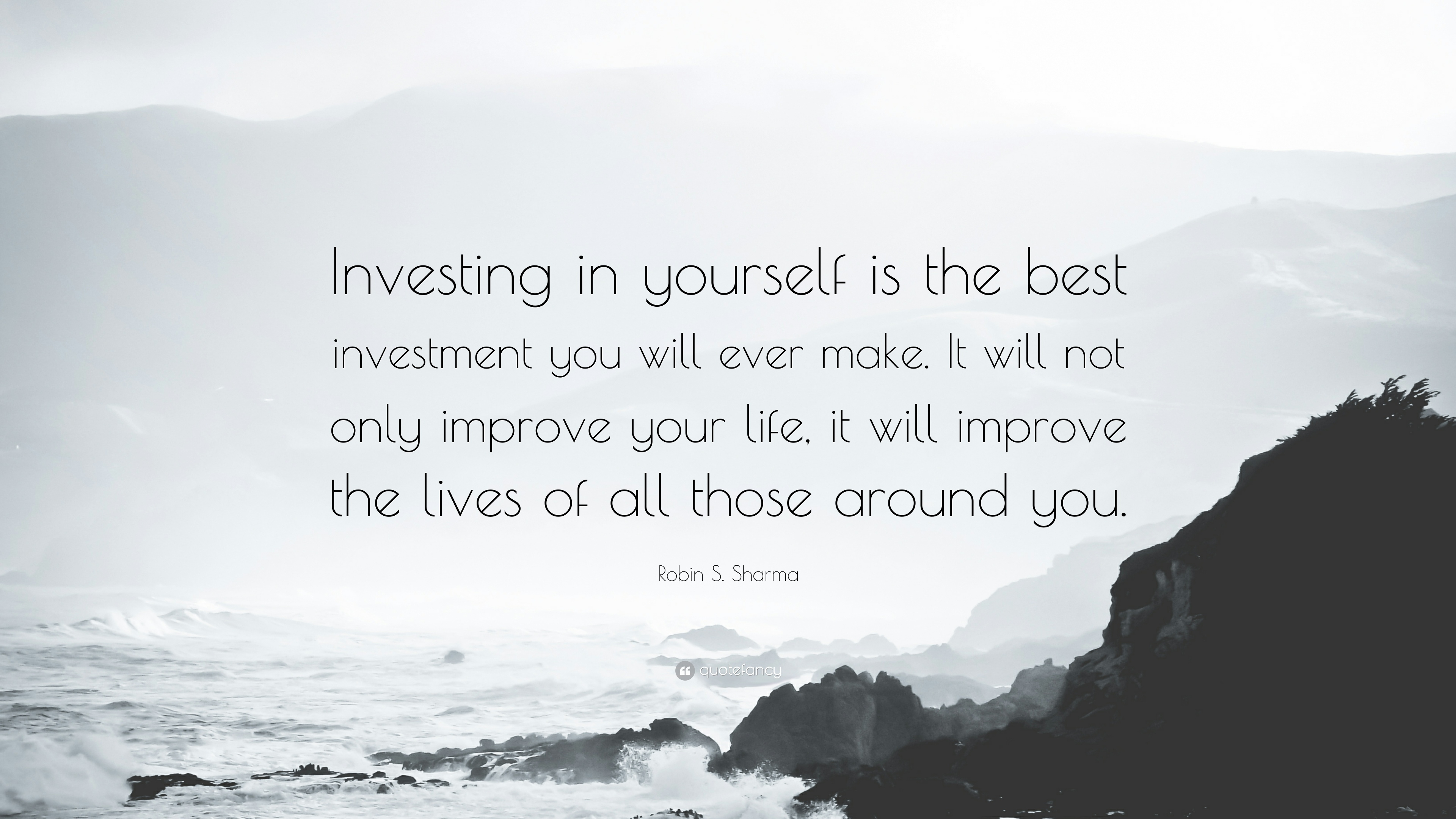 """Quotes About Improving Your Life Robin S. Sharma Quote """"Investing In Yourself Is The Best"""
