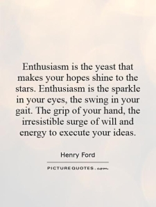 enthusiasm-is-the-yeast-that-makes-quotes-98