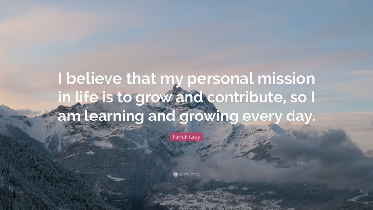 2112133-Farrah-Gray-Quote-I-believe-that-my-personal-mission-in-life-is-to-1