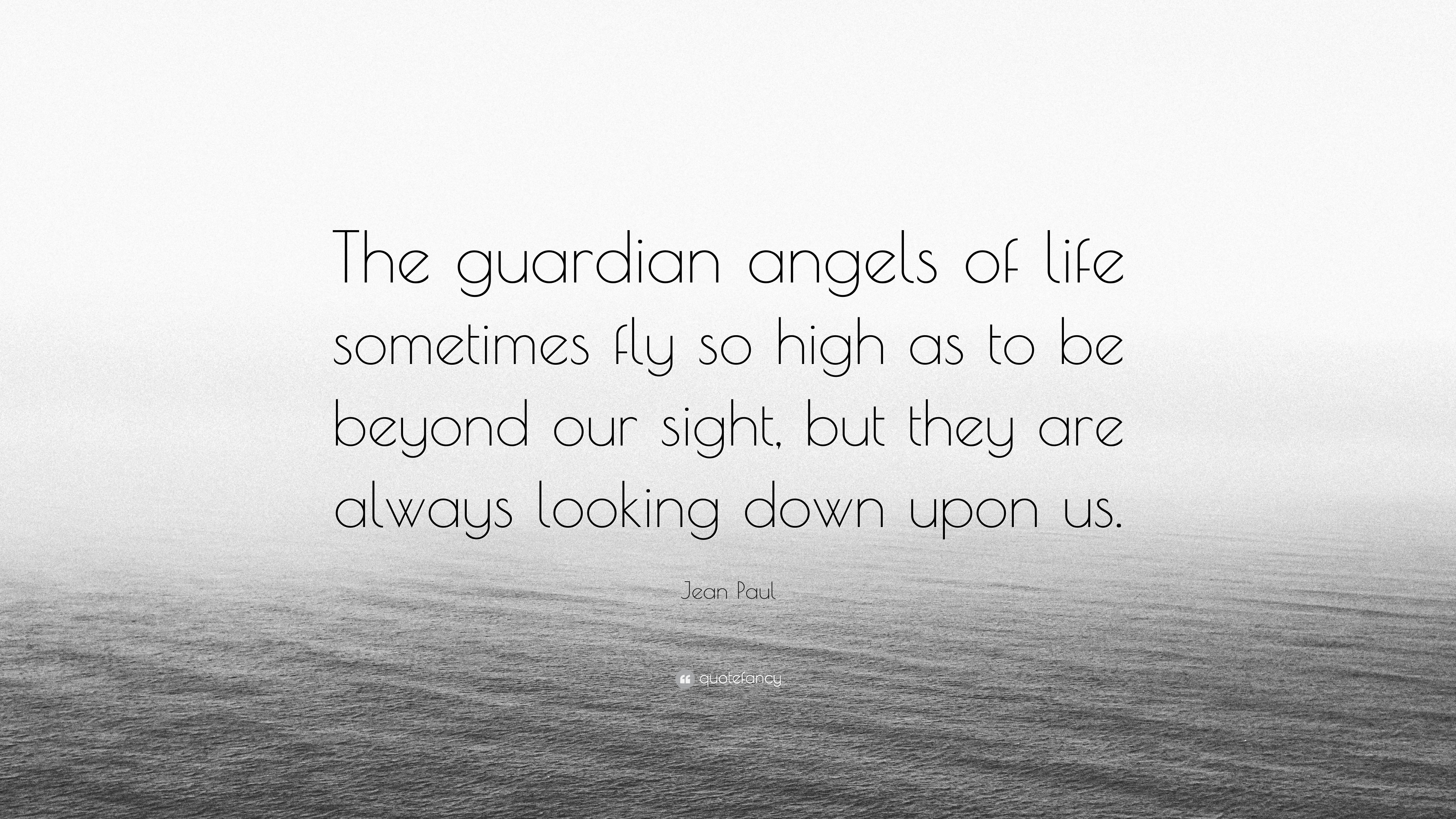 2629893-Jean-Paul-Quote-The-guardian-angels-of-life-sometimes-fly-so-high