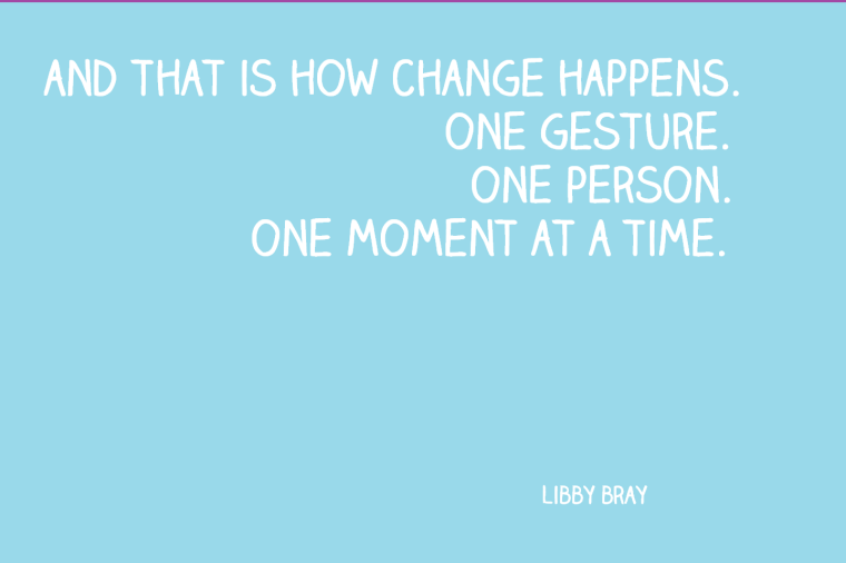 quote about change liesl marelli libby bray